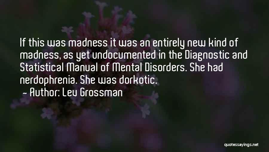 Mental Disorders Quotes By Lev Grossman