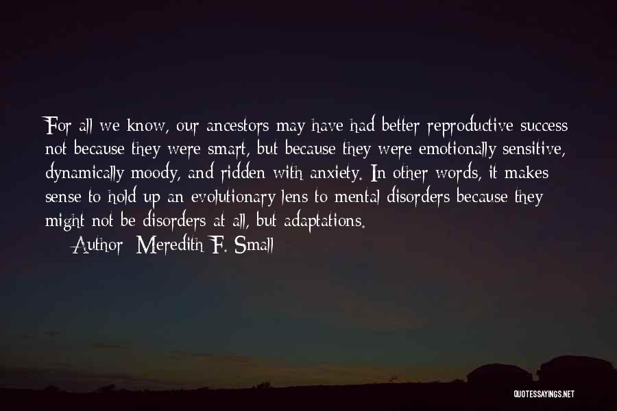 Mental Disorders Quotes By Meredith F. Small