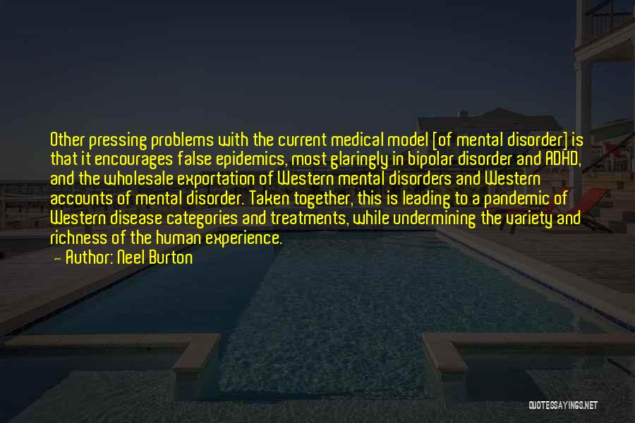 Mental Disorders Quotes By Neel Burton