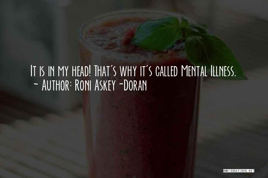 Mental Disorders Quotes By Roni Askey-Doran