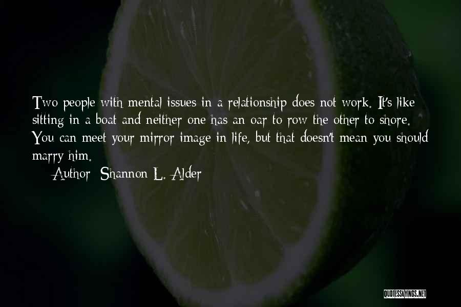Mental Disorders Quotes By Shannon L. Alder