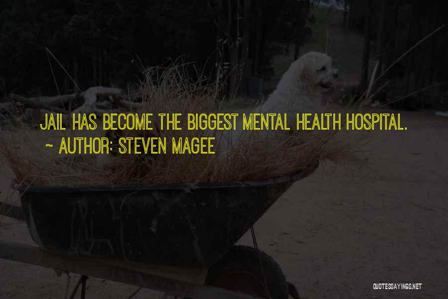 Mental Disorders Quotes By Steven Magee