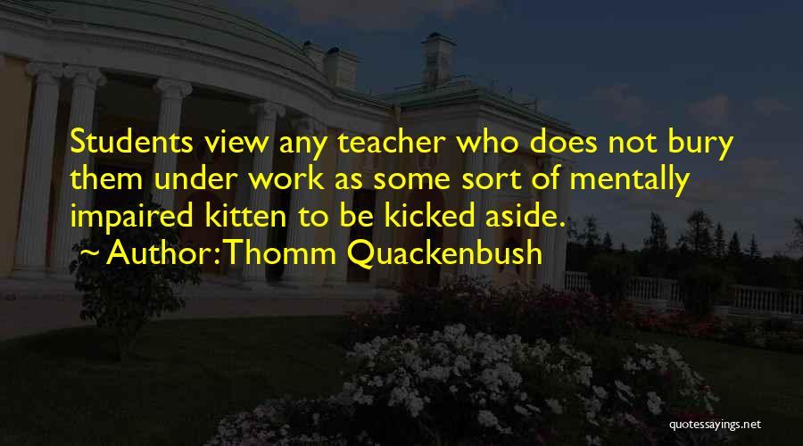 Mentally Impaired Quotes By Thomm Quackenbush