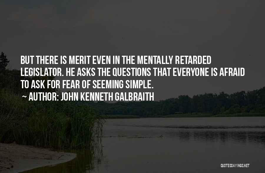 Mentally Retarded Quotes By John Kenneth Galbraith