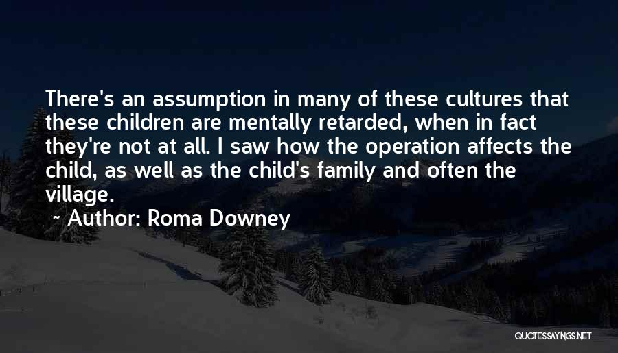 Mentally Retarded Quotes By Roma Downey