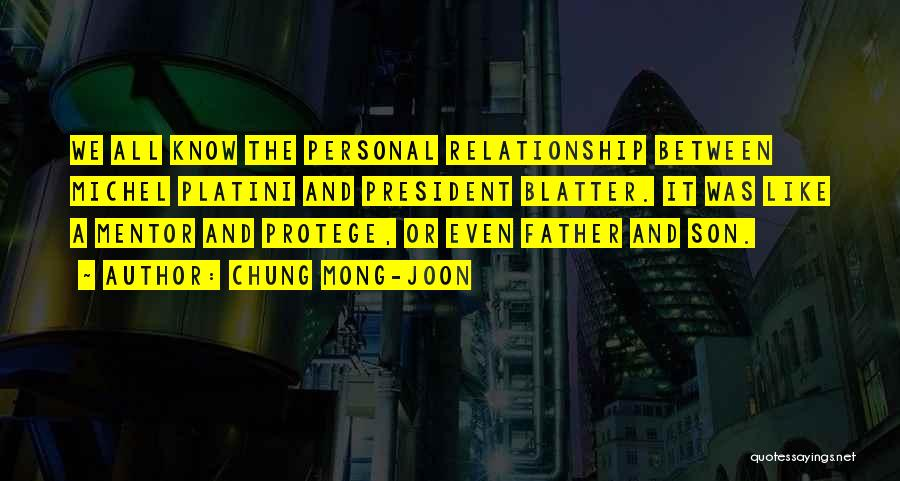 Mentor Protege Quotes By Chung Mong-joon