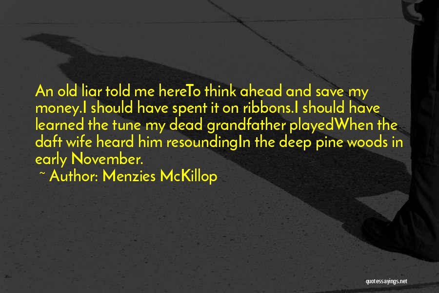 Menzies McKillop Quotes 1761418