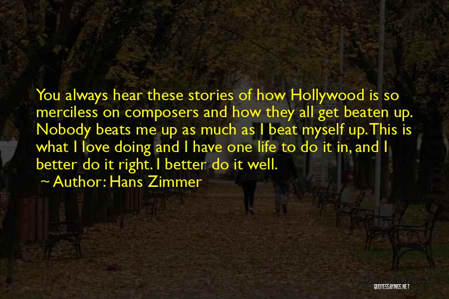 Merciless Life Quotes By Hans Zimmer