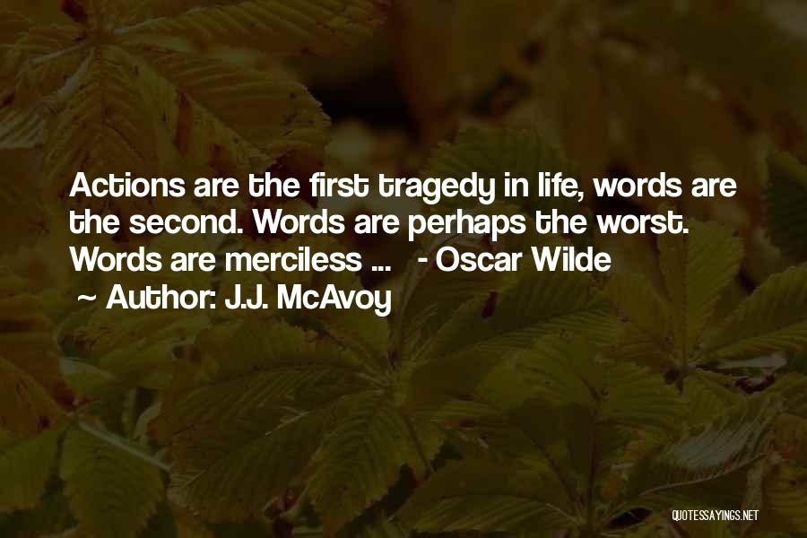 Merciless Life Quotes By J.J. McAvoy