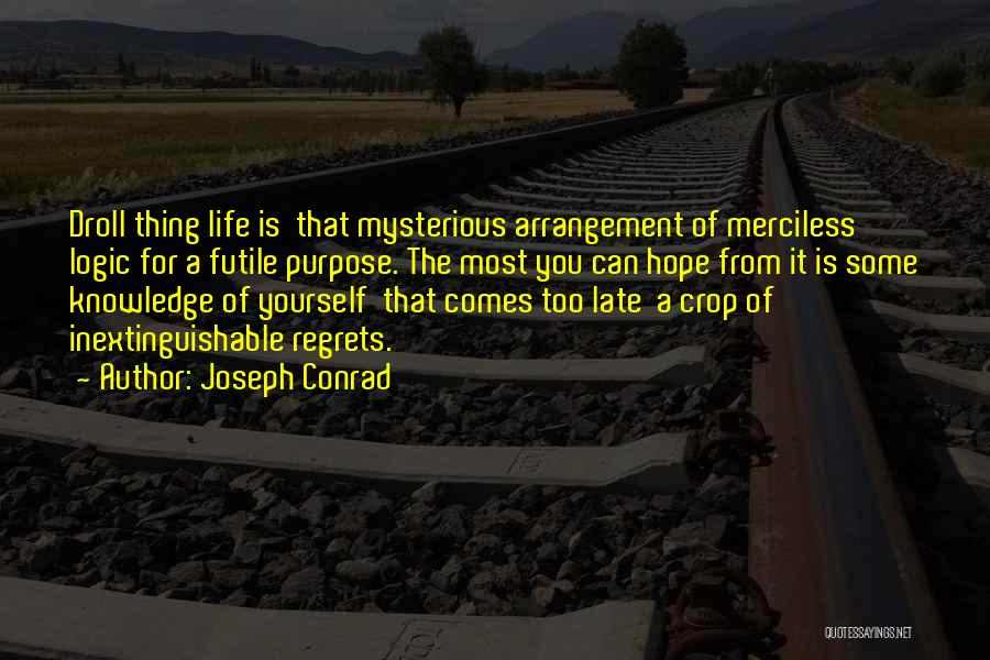 Merciless Life Quotes By Joseph Conrad