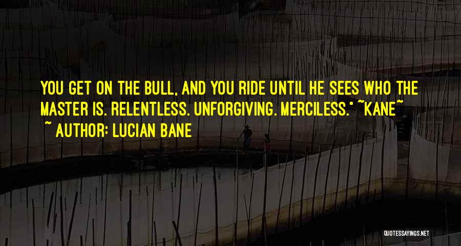 Merciless Life Quotes By Lucian Bane