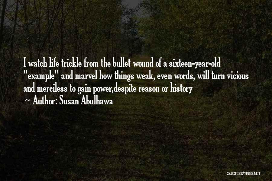Merciless Life Quotes By Susan Abulhawa