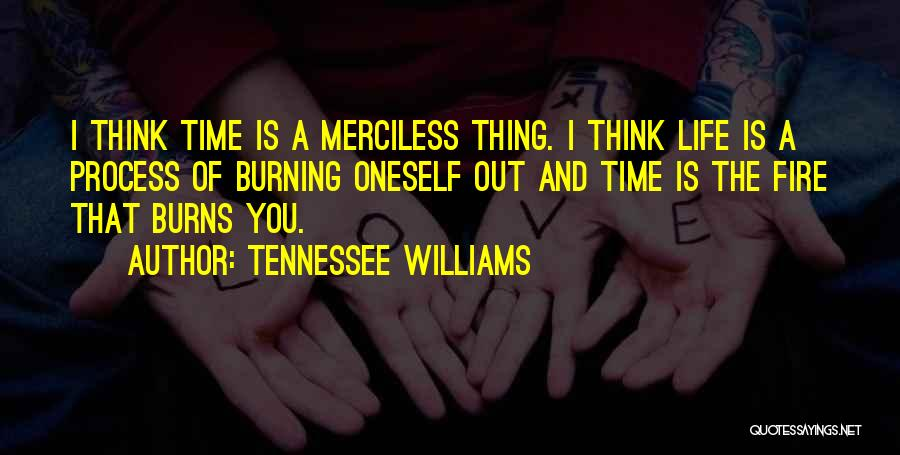 Merciless Life Quotes By Tennessee Williams