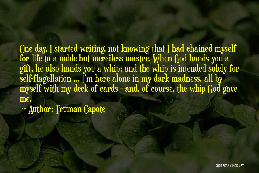 Merciless Life Quotes By Truman Capote
