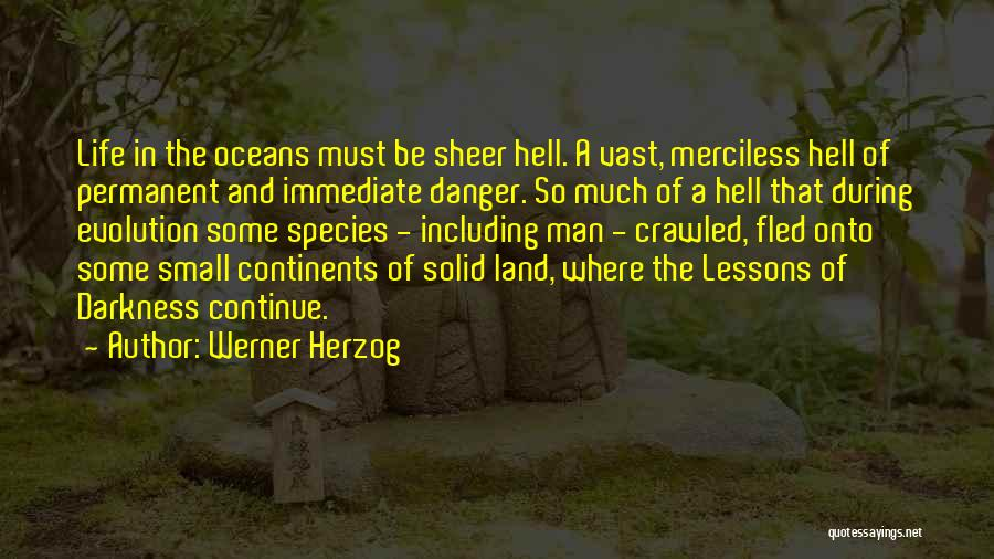Merciless Life Quotes By Werner Herzog