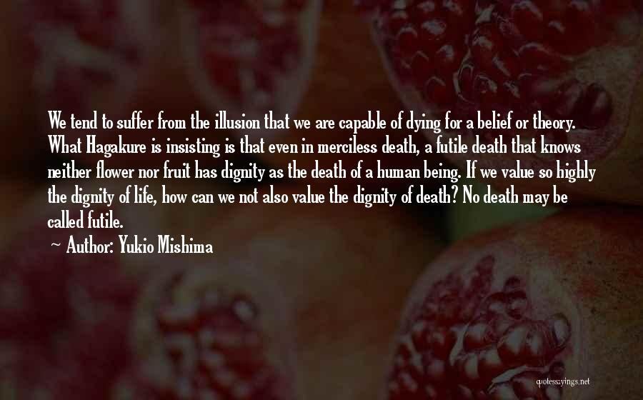 Merciless Life Quotes By Yukio Mishima