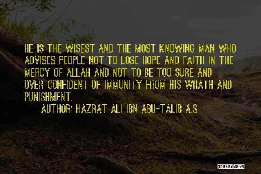Mercy Of Allah Quotes By Hazrat Ali Ibn Abu-Talib A.S