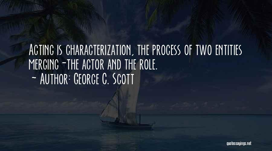 Merging Quotes By George C. Scott