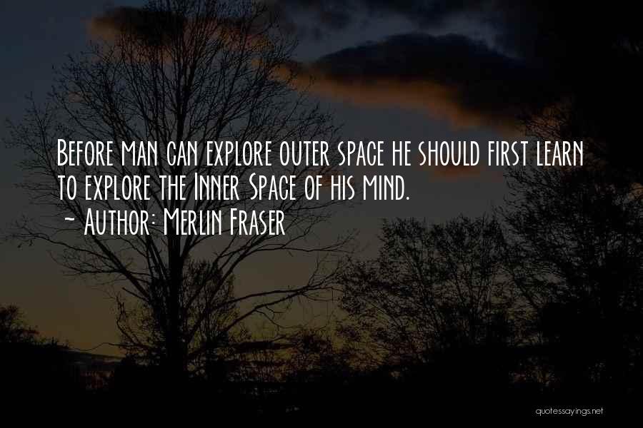 Merlin Fraser Quotes 731757