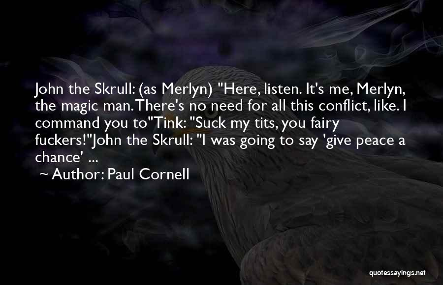 Merlyn Quotes By Paul Cornell