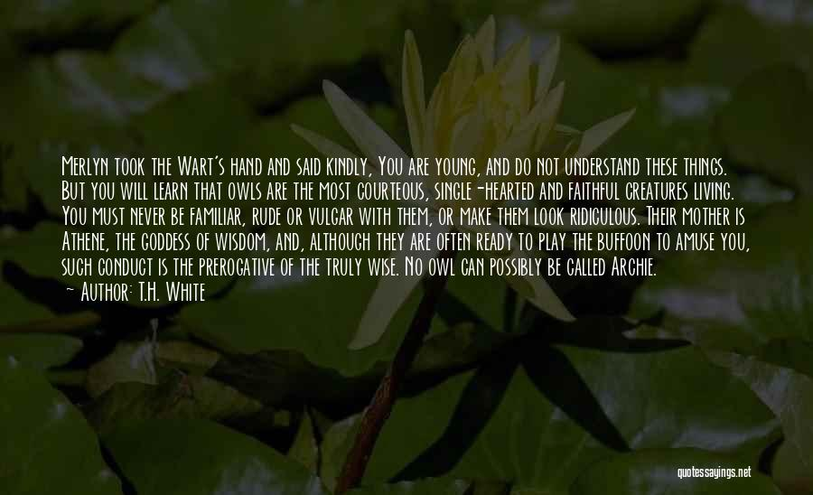 Merlyn Quotes By T.H. White