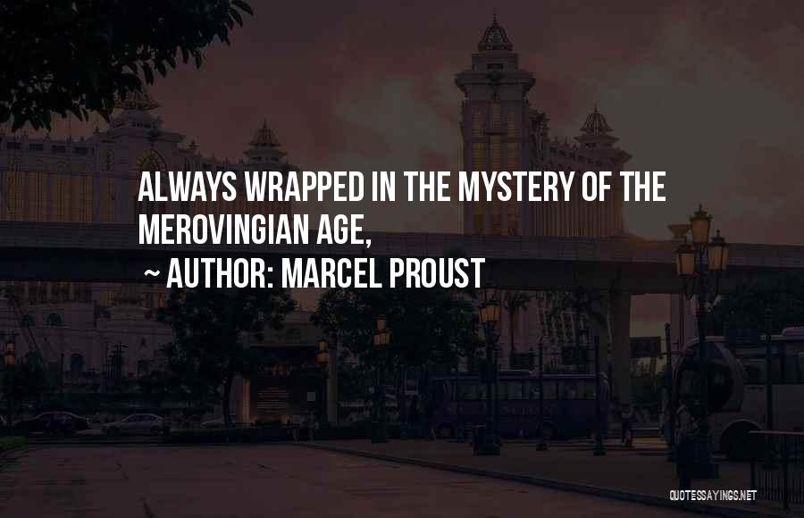 Merovingian Quotes By Marcel Proust