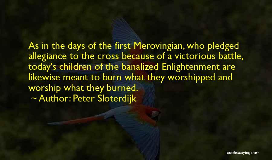 Merovingian Quotes By Peter Sloterdijk
