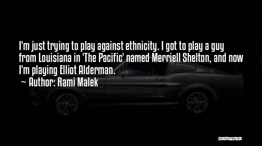Merriell Shelton Quotes By Rami Malek