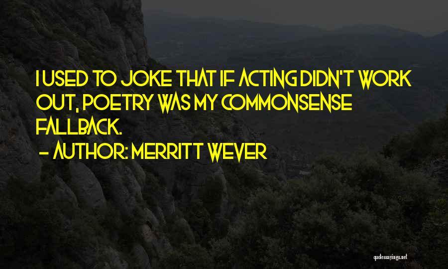 Merritt Wever Quotes 256037