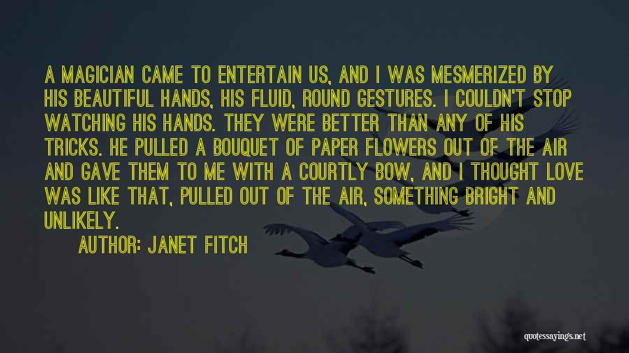 Mesmerized Love Quotes By Janet Fitch