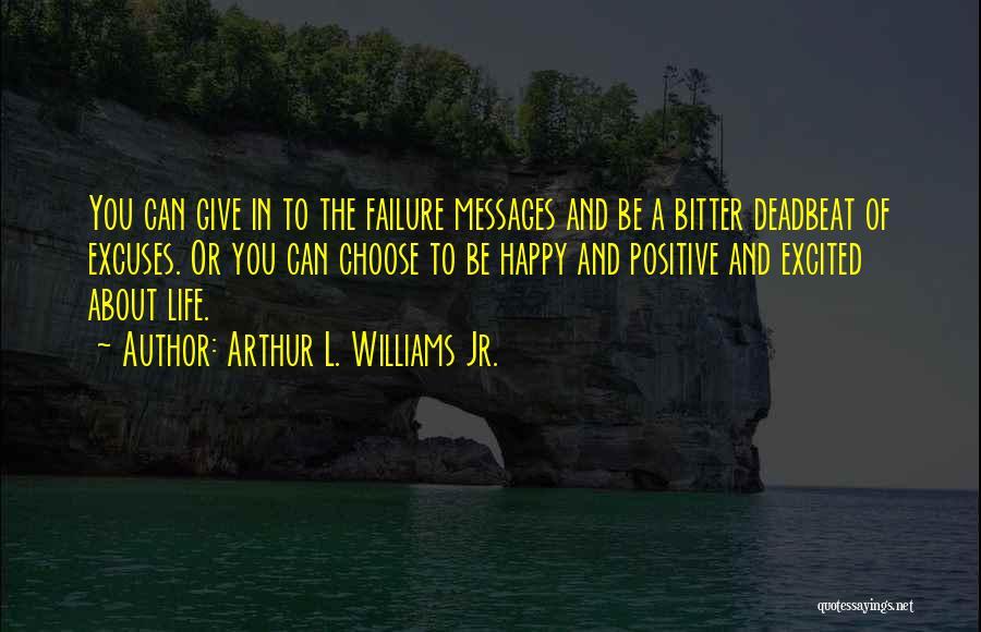 Messages Quotes By Arthur L. Williams Jr.