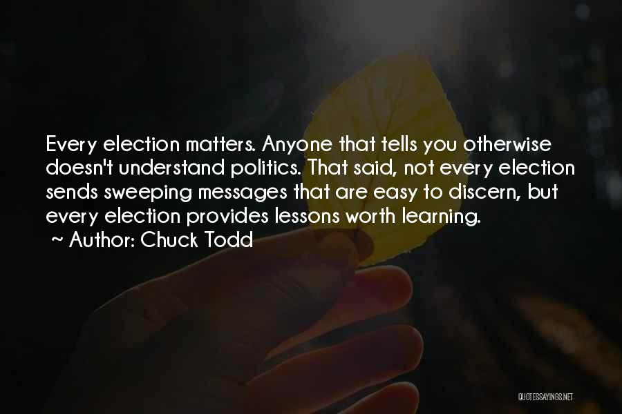 Messages Quotes By Chuck Todd