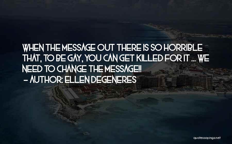 Messages Quotes By Ellen DeGeneres