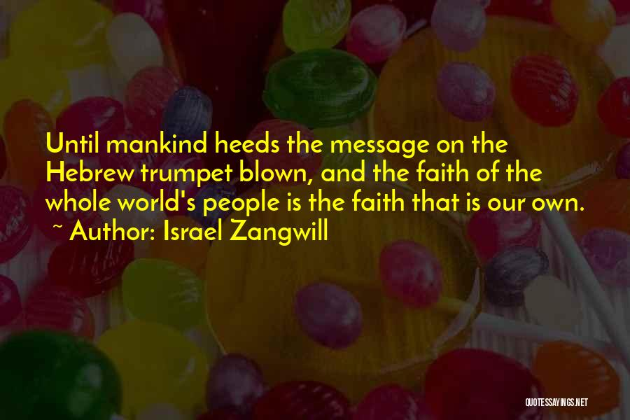 Messages Quotes By Israel Zangwill
