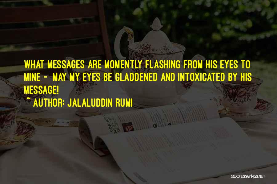 Messages Quotes By Jalaluddin Rumi
