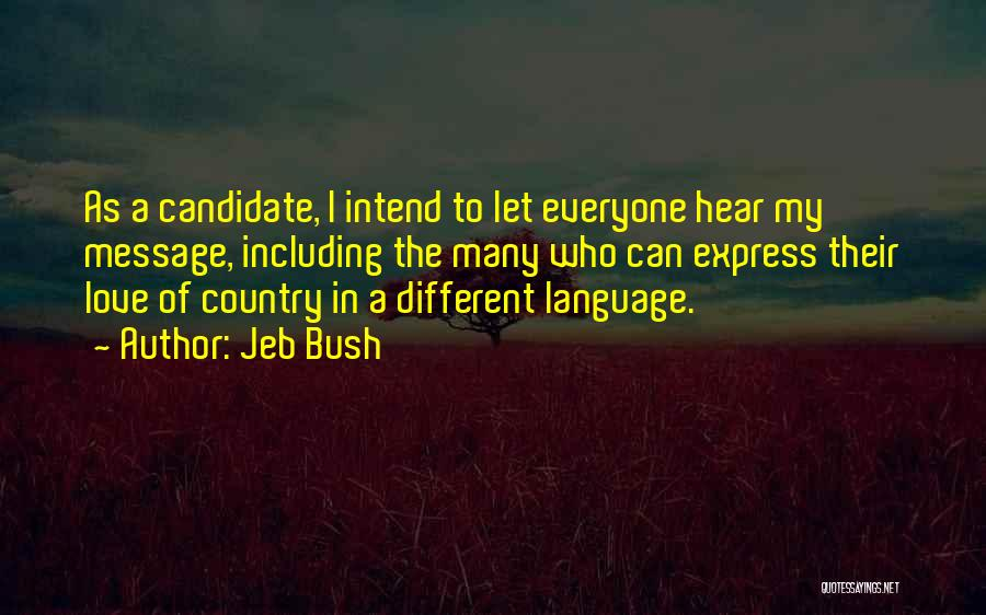 Messages Quotes By Jeb Bush