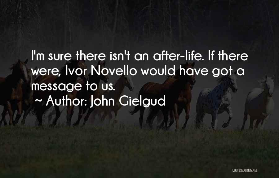 Messages Quotes By John Gielgud