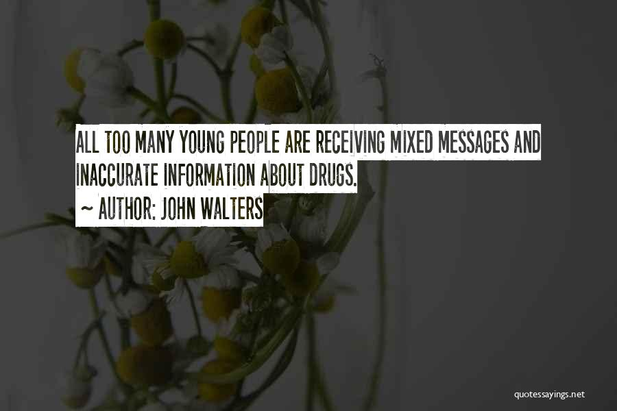Messages Quotes By John Walters