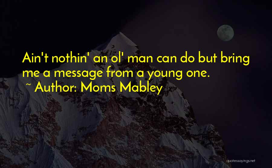 Messages Quotes By Moms Mabley