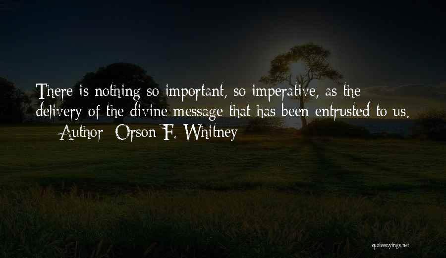 Messages Quotes By Orson F. Whitney