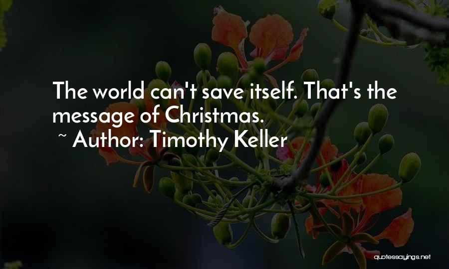 Messages Quotes By Timothy Keller