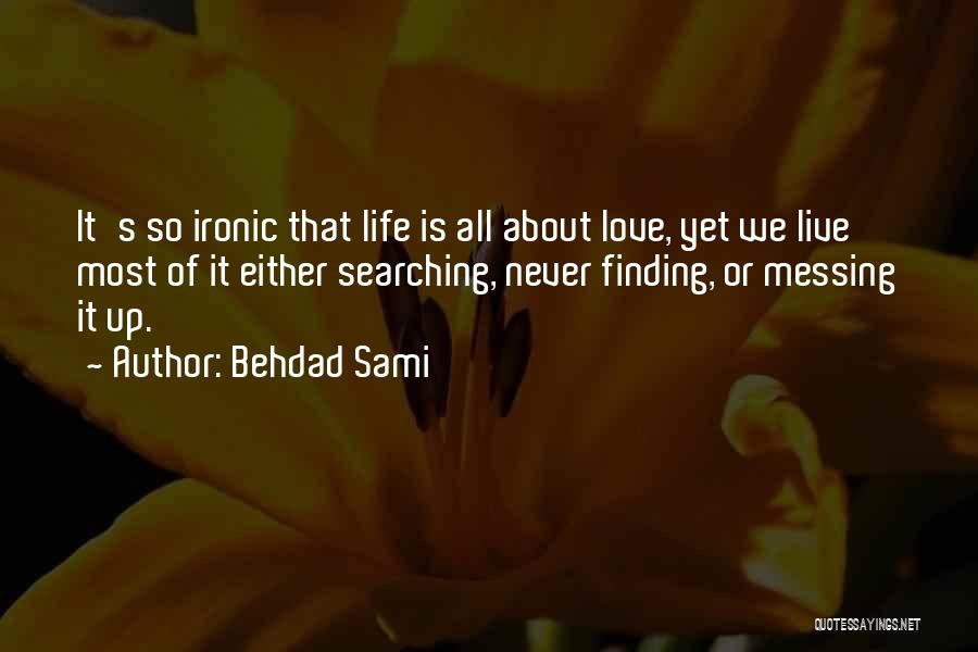 Messing It Up Quotes By Behdad Sami