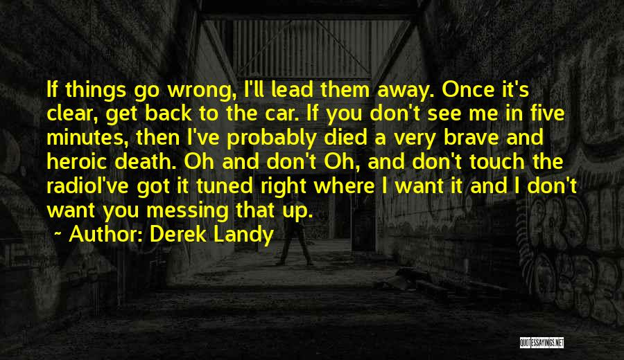 Messing It Up Quotes By Derek Landy