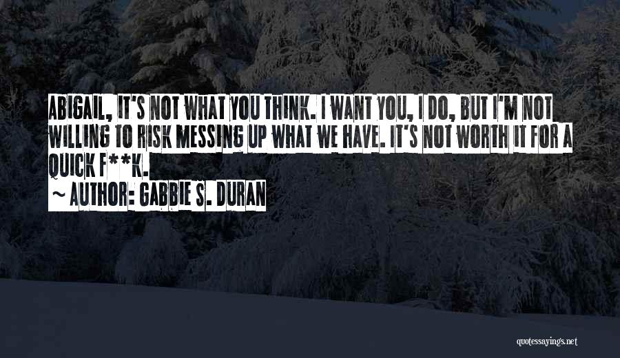 Messing It Up Quotes By Gabbie S. Duran