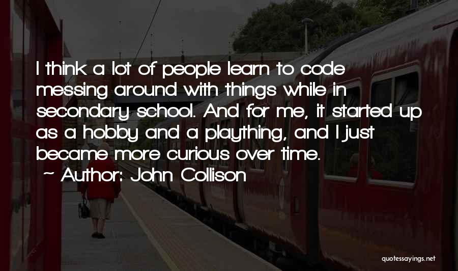 Messing It Up Quotes By John Collison