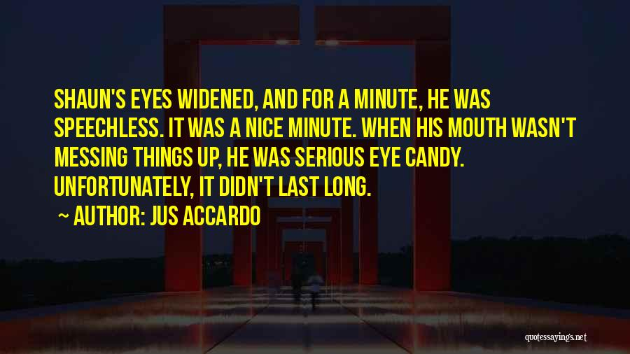 Messing It Up Quotes By Jus Accardo