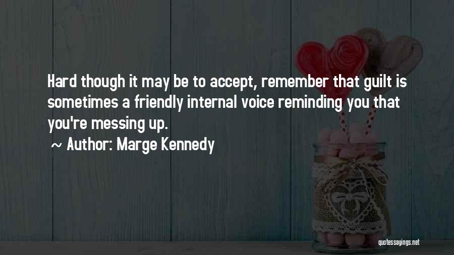 Messing It Up Quotes By Marge Kennedy