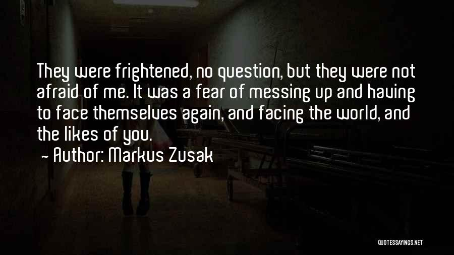 Messing It Up Quotes By Markus Zusak