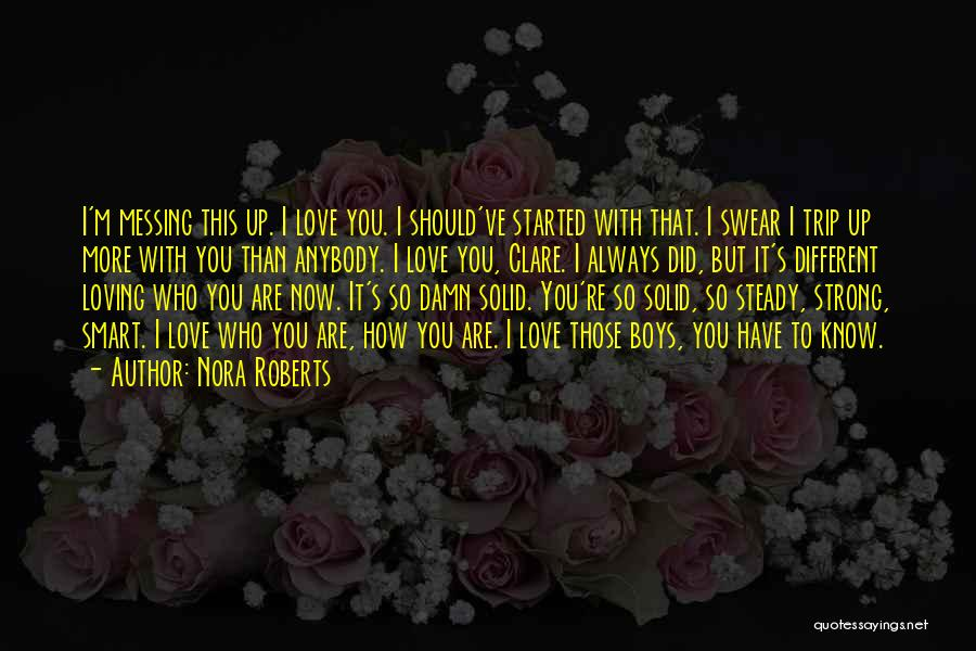 Messing It Up Quotes By Nora Roberts