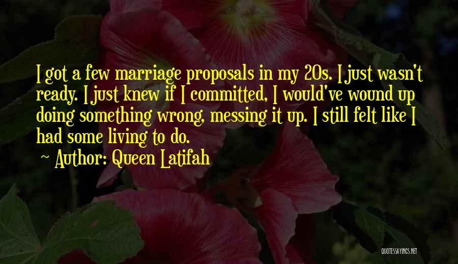 Messing It Up Quotes By Queen Latifah